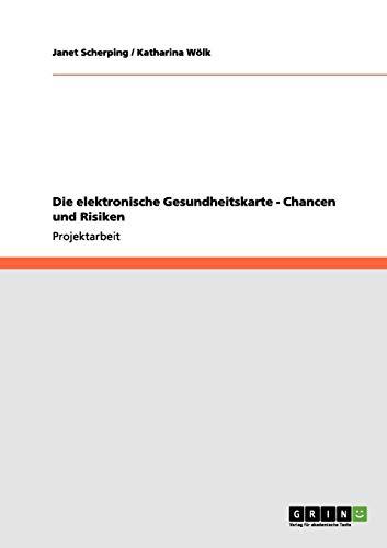 9783656113423: Die elektronische Gesundheitskarte - Chancen und Risiken (German Edition)