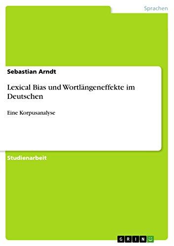 Lexical Bias Und Wortlangeneffekte Im Deutschen: Sebastian Arndt