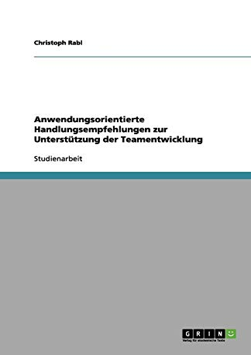 9783656115731: Anwendungsorientierte Handlungsempfehlungen zur Unterstützung der Teamentwicklung