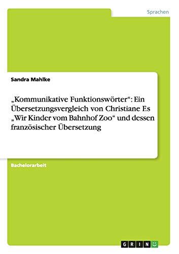"""Kommunikative Funktionswörter"""": Ein Übersetzungsvergleich von Christiane F.s """"..."""