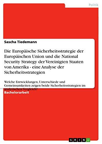 Die Europaische Sicherheitsstrategie Der Europaischen Union Und Die National Security Strategy Der ...