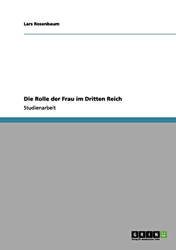 9783656126522: Die Rolle Der Frau Im Dritten Reich