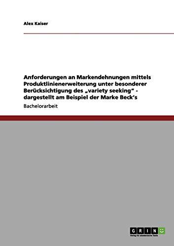 Anforderungen an Markendehnungen Mittels Produktlinienerweiterung Unter Besonderer Berucksichtigung...