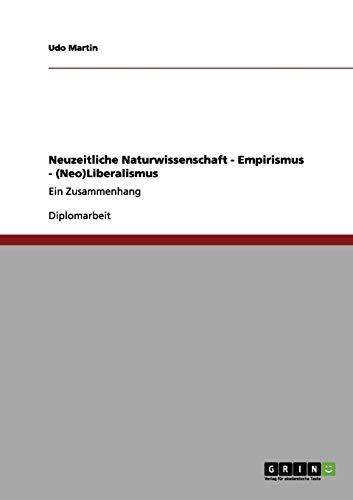9783656131663: Neuzeitliche Naturwissenschaft - Empirismus - (Neo)Liberalismus