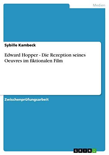 Edward Hopper - Die Rezeption seines Oeuvres im fiktionalen Film - Sybille Kambeck