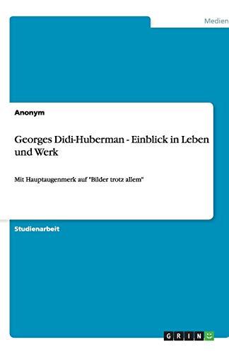 9783656131885: Georges Didi-Huberman - Einblick in Leben und Werk