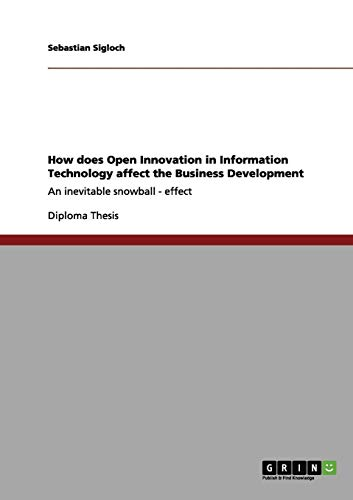9783656132011: How Does Open Innovation in Information Technology Affect the Business Development