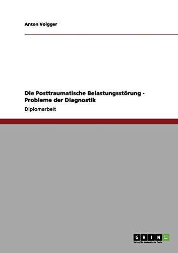 9783656132172: Die Posttraumatische Belastungsstörung - Probleme der Diagnostik