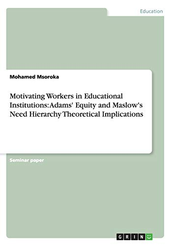 Motivating Workers in Educational Institutions: Adams Equity: Mohamed Msoroka