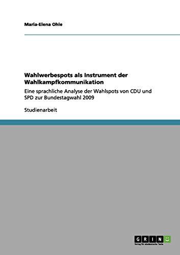 Wahlwerbespots ALS Instrument Der Wahlkampfkommunikation: Maria-Elena Ohle