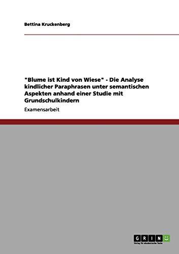 Blume Ist Kind Von Wiese - Die Analyse Kindlicher Paraphrasen Unter Semantischen Aspekten Anhand ...