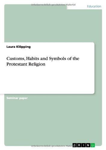 9783656134534: Customs, Habits and Symbols of the Protestant Religion