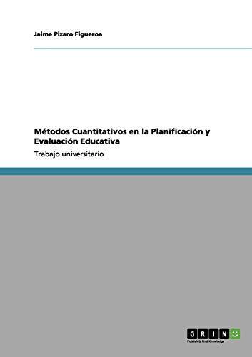 9783656134541: Métodos Cuantitativos en la Planificación y Evaluación Educativa (Spanish Edition)