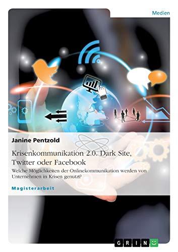 Krisenkommunikation 2.0. Dark Site, Twitter oder Facebook: Janine Pentzold