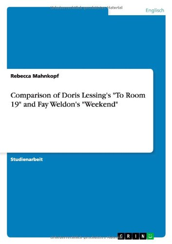 Comparison of Doris Lessings to Room 19 and Fay Weldons Weekend: Rebecca Mahnkopf