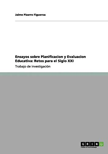 Ensayos Sobre Planificacion y Evaluacion Educativa: Jaime Pizarro Figueroa