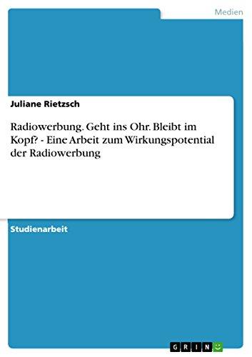 9783656141044: Radiowerbung. Geht ins Ohr. Bleibt im Kopf? - Eine Arbeit zum Wirkungspotential der Radiowerbung (German Edition)