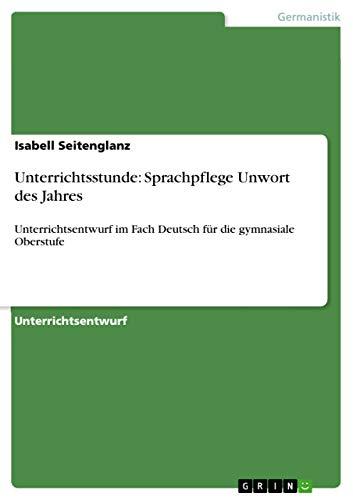 9783656143277: Unterrichtsstunde: Sprachpflege Unwort des Jahres (German Edition)