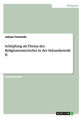 9783656146087: Schöpfung als Thema des Religionsunterrichts in der Sekundarstufe II (German Edition)