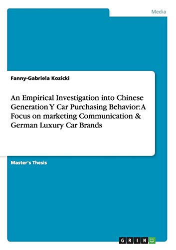 9783656146704: An Empirical Investigation into Chinese Generation Y Car Purchasing Behavior: A Focus on marketing Communication & German Luxury Car Brands