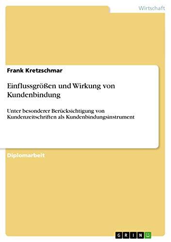 Einflussgrossen Und Wirkung Von Kundenbindung: Frank Kretzschmar