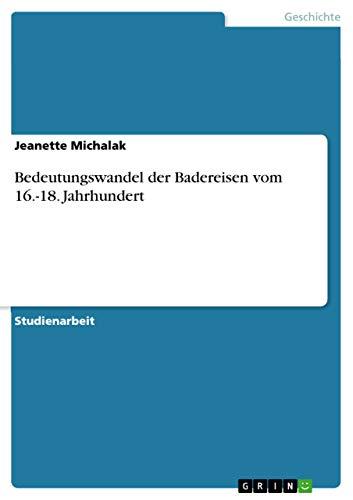 9783656151401: Bedeutungswandel der Badereisen vom 16.-18. Jahrhundert (German Edition)
