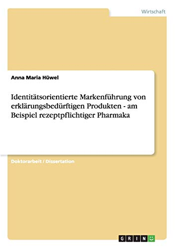 Identitatsorientierte Markenfuhrung Von Erklarungsbedurftigen Produkten - Am Beispiel ...