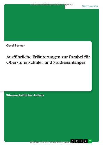 9783656152781: Ausführliche Erläuterungen zur Parabel für Oberstufenschüler und Studienanfänger (German Edition)