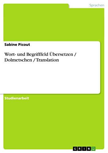 Wort- Und Begrifffeld Ubersetzen Dolmetschen Translation: Sabine Picout