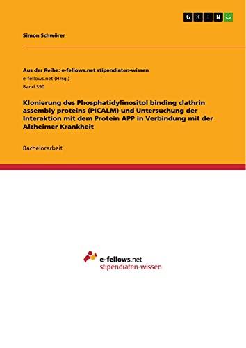 9783656153641: Klonierung des Phosphatidylinositol binding clathrin assembly proteins (PICALM) und Untersuchung der Interaktion mit dem Protein APP in Verbindung mit der Alzheimer Krankheit (German Edition)