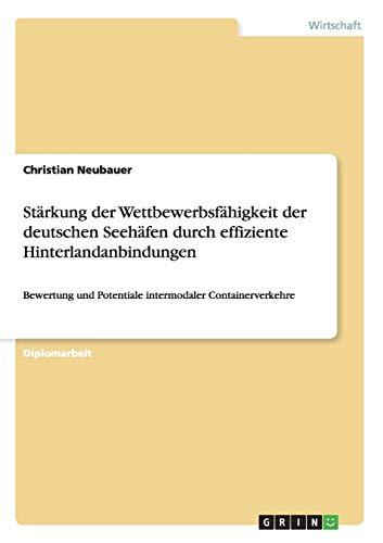 Stärkung der Wettbewerbsfähigkeit der deutschen Seehäfen durch effiziente ...