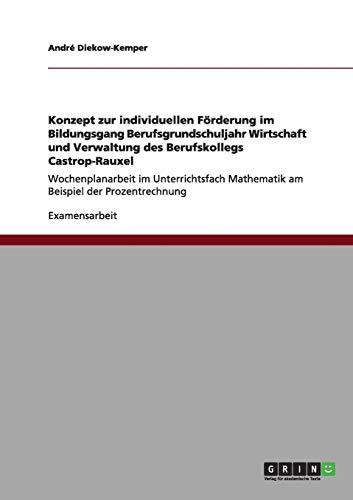 Konzept Zur Individuellen Forderung Im Bildungsgang Berufsgrundschuljahr: Andrà Diekow-Kemper