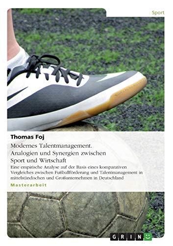 9783656157861: Modernes Talentmanagement. Analogien und Synergien zwischen Sport und Wirtschaft (German Edition)