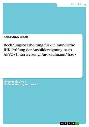9783656158554: Rechnungsbearbeitung Fur Die Mundliche Ihk-Prufung Der Ausbildereignung Nach Aevo (Unterweisung Burokaufmann/-Frau)