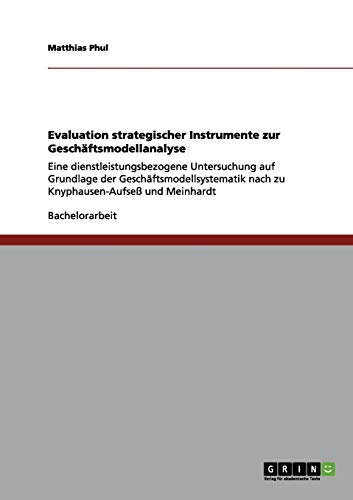 Evaluation Strategischer Instrumente Zur Geschaftsmodellanalyse: Matthias Phul