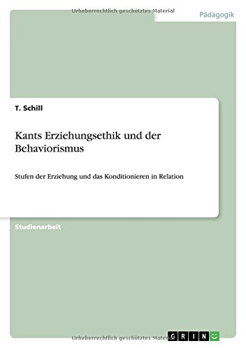 Kants Erziehungsethik & der Behaviorismus: Janke, Timo