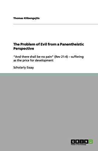 The Problem of Evil from a Panentheistic: Thomas Klibengajtis
