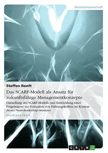 9783656161721: Das SCARF-Modell als Ansatz für zukunftsfähige Managementkonzepte (German Edition)