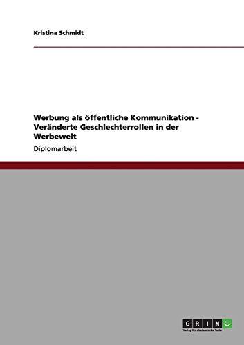 Werbung ALS Offentliche Kommunikation - Veranderte Geschlechterrollen in Der Werbewelt: Kristina ...