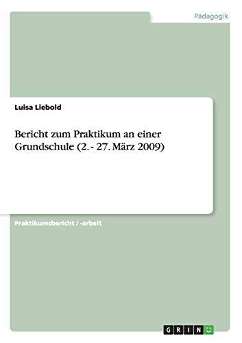 9783656164753: Bericht zum Praktikum an einer Grundschule (2. - 27. März 2009) (German Edition)