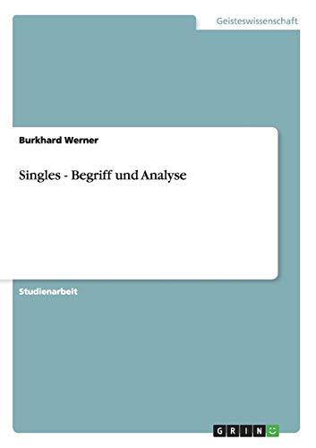 Singles - Begriff Und Analyse: Burkhard Werner