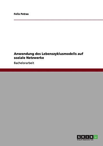 9783656166528: Anwendung des Lebenszyklusmodells auf soziale Netzwerke (German Edition)