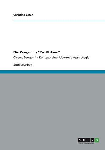 Die Zeugen in Pro Milone (Paperback): Christine Loran