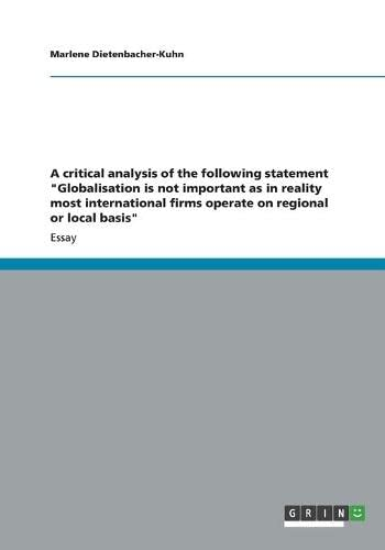 A Critical Analysis of the Following Statement Globalisation Is Not Important as in Reality Most ...