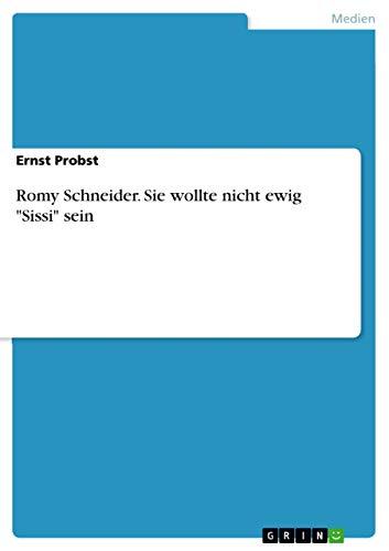 9783656170129: Romy Schneider. Sie wollte nicht ewig