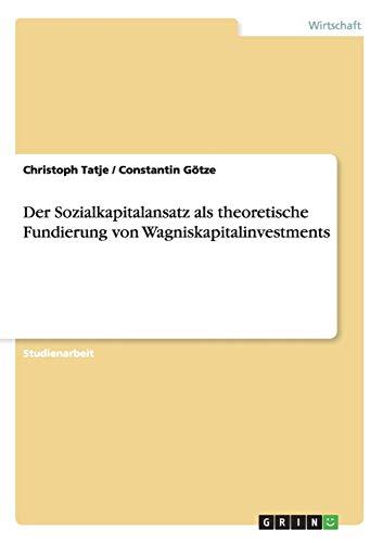 9783656172376: Der Sozialkapitalansatz als theoretische Fundierung von Wagniskapitalinvestments