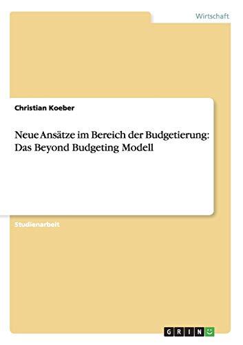 9783656173137: Neue Ans�tze im Bereich der Budgetierung: Das Beyond Budgeting Modell
