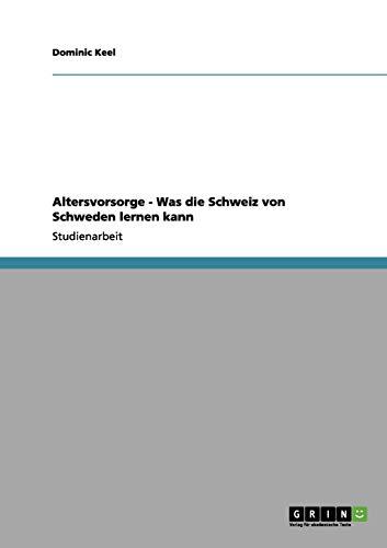 9783656175100: Altersvorsorge - Was die Schweiz von Schweden lernen kann (German Edition)
