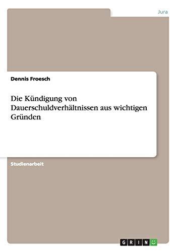 Die Kundigung Von Dauerschuldverhaltnissen Aus Wichtigen Grunden: Dennis Froesch