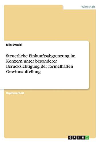 Steuerliche Einkunftsabgrenzung Im Konzern Unter Besonderer Berucksichtigung Der Formelhaften ...